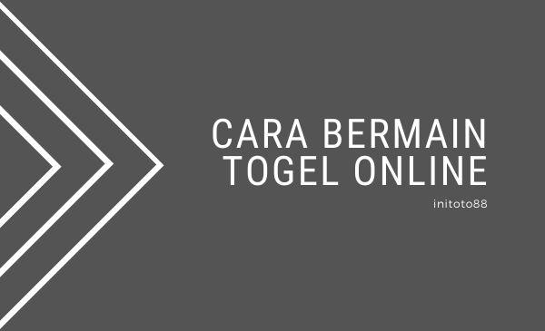 Cara Bermain Togel Online
